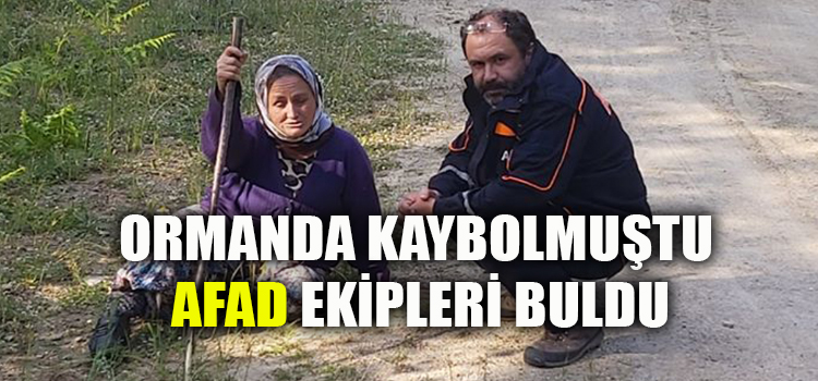 EPİLEPSİ HASTASI KADINI AFAD EKİPLERİ BULDU