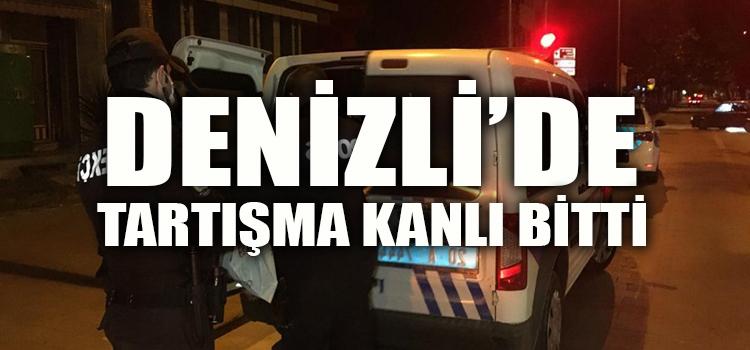 DENİZLİ' DE TARTIŞMA KANLI BİTTİ