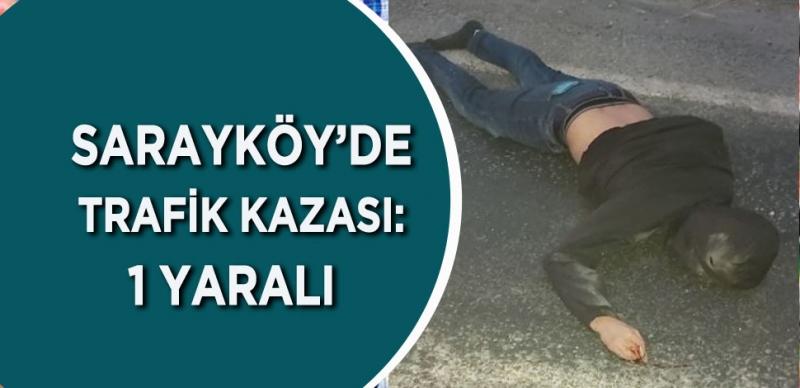 SARAYKÖY YOLUNDA KORKUNÇ KAZA Sarayköy