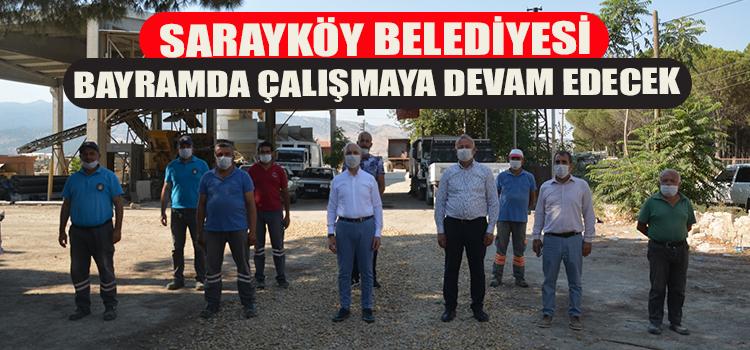 Sarayköy Belediyesi bayramda da vatandaşın hizmetinde olacak