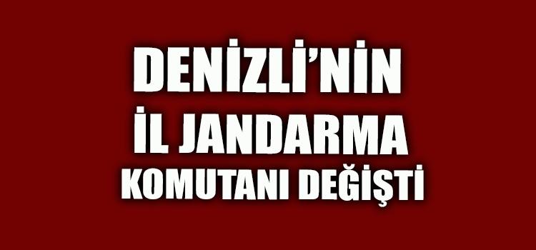 DENİZLİ'NİN İL JANDARMA KOMUTANI DEĞİŞTİ