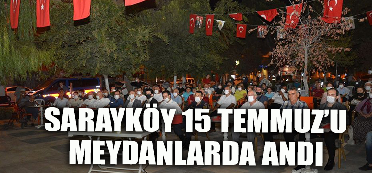 Sarayköy 15 Temmuz'u meydanlarda andı