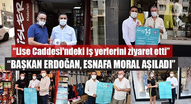 """""""BAŞKAN ERDOĞAN, ESNAFA MORAL AŞILADI"""""""