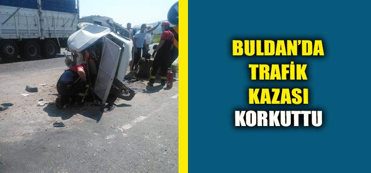 Buldan'da meydana gelen trafik kazasında 2 kişi yaralandı.