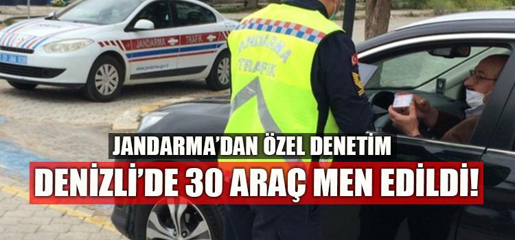 Denizli'de jandarma 'Olmazsa Olmaz'ı denetledi 30 araç men edildi