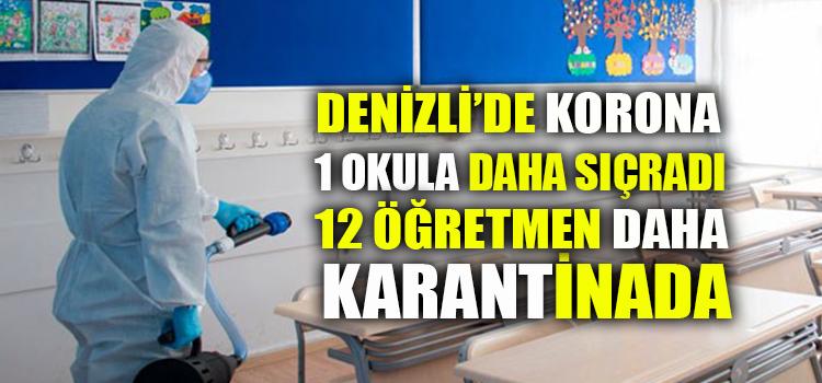 DENİZLİ'DE KORONA BİR OKULA DAHA SIÇRADI