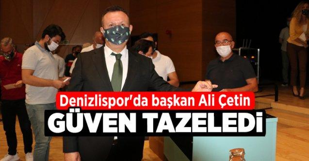 Denizlispor'da başkan Ali Çetin güven tazeledi