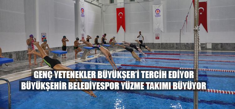 Genç yetenekler Büyükşehir'i tercih ediyor Büyükşehir Belediyespor Yüzme Takımı büyüyor