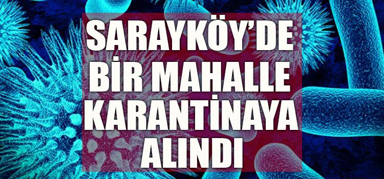 SARAYKÖY'DE BİR MAHALLE KARANTİNAYA ALINDI!