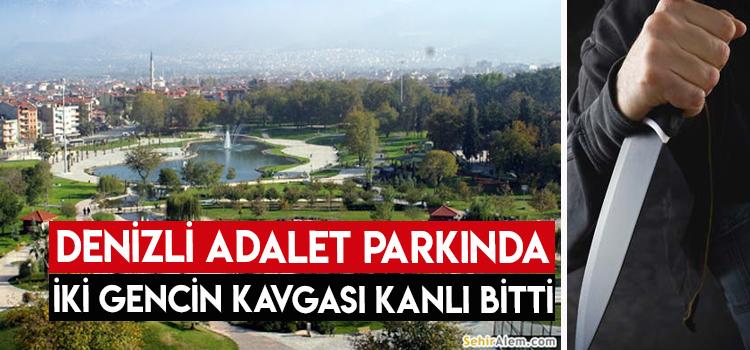 DENİZLİ ADALET PARKINDA İKİ GENCİN ARASINDA ÇIKAN KAVGA KANLI BİTTİ