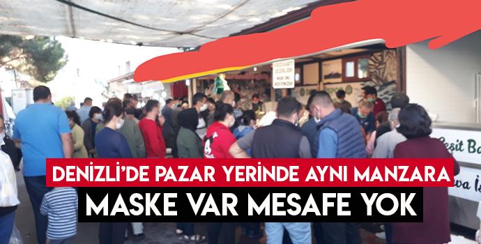 DENİZLİ'DE PAZAR YERİNDE AYNI MANZARA MASKE VAR MESAFE YOK