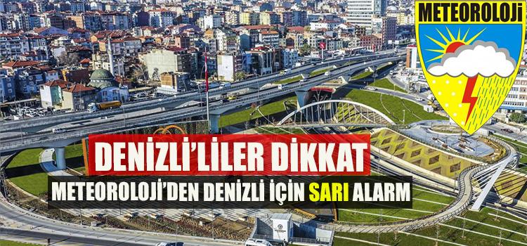 DENİZLİ'LİLER DİKKAT! METEOROLOJİ'DEN DENİZLİ İÇİN SARI ALARM