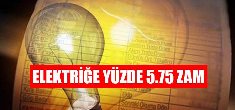 Elektriğe yüzde 5.75 zam geldi: İşte yeni tarifeler!