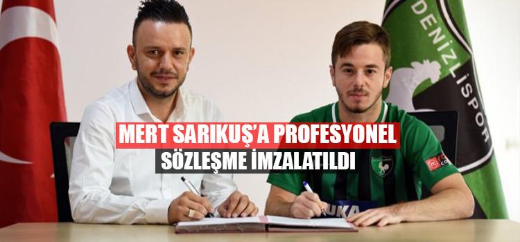 Mert Sarıkuş'la Profesyonel Sözleşme İmzalandı
