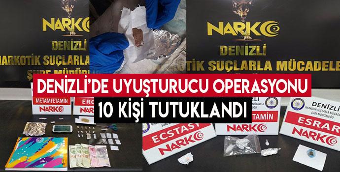 Denizli'de uyuşturucu operasyonu: 10 tutuklu