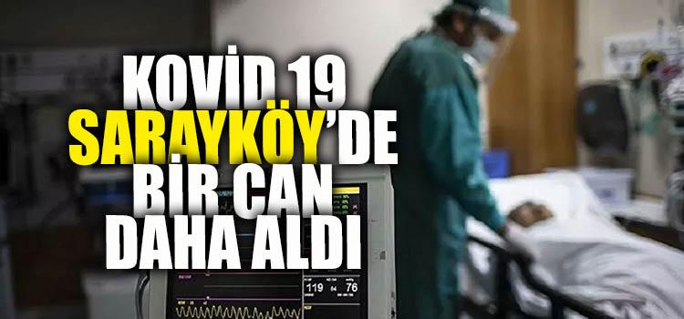 KORONA SARAYKÖY'DE BİR CAN DAH ALDI