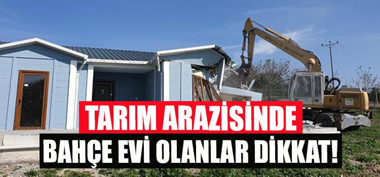BAHÇE EVİ YAPANLAR DİKKAT !