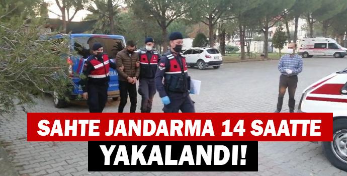 SAHTE JANDARMA 14 SAATTE YAKALANDI!
