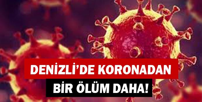 DENİZLİ'DE KORONADAN BİR ÖLÜM DAHA!