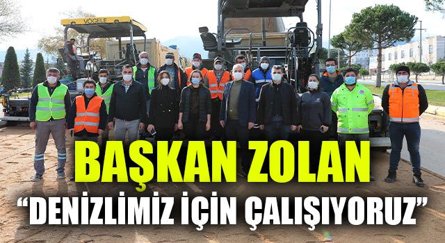 """Başkan Zolan """"Denizlimiz İçin Çalışıyoruz"""""""