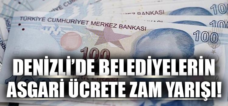 Denizli'de Belediyelerin Asgari Ücrete Zam Yarışı!