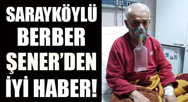 Sarayköylü Berber Şener'den İyi Haber