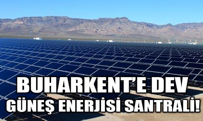 Buharkent'e Dev Güneş Enerjisi Santrali!