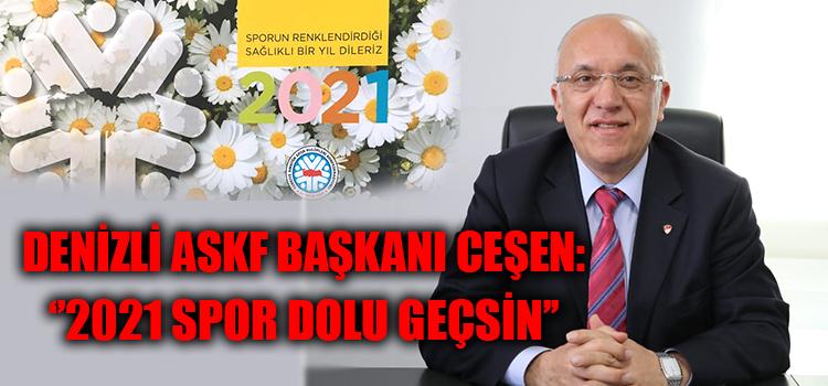"""DENİZLİ ASKF BAŞKANI CEŞEN: """"2021 SPOR DOLU GEÇSİN"""""""