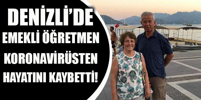 Denizli'de Emekli Öğretmen Koronavirüsten Hayatını Kaybetti!