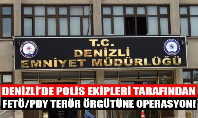 Denizli'de FETÖ/PDY Terör Örgütüne Operasyon!