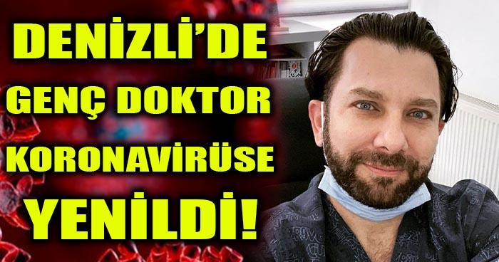 Denizli'de Genç Doktor Koronavirüse Yenildi!