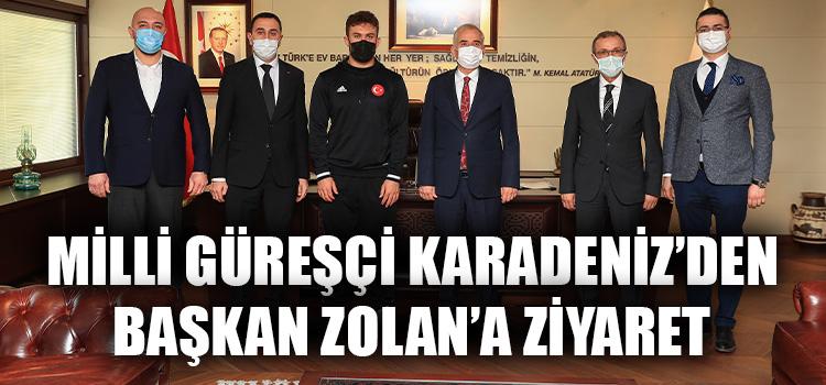Milli Güreşçi Karadeniz'den Başkan Zolan'a Ziyaret!