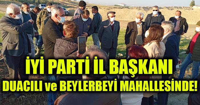 İYİ Parti İl Başkanı Duacılı ve Beylerbeyi Mahallesinde!
