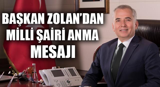 Başkan Zolan'dan Milli Şairi Anma Mesajı