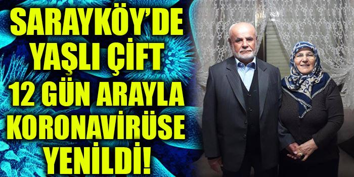 Sarayköy'de Yaşlı Çift 12 Gün Arayla Koronavirüse Yenildi!