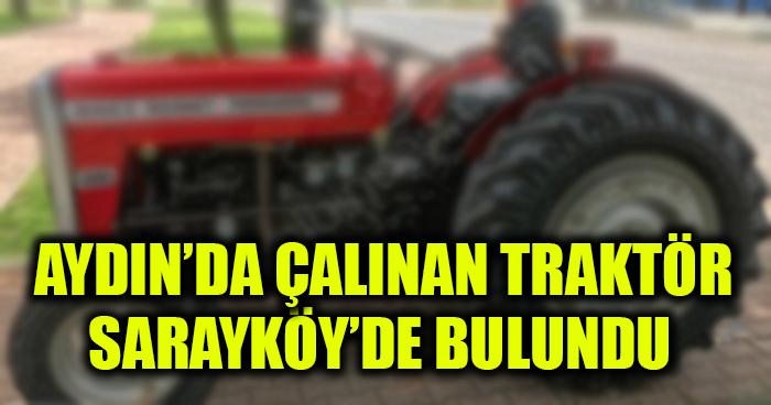 Aydın'da Çalınan Traktör Sarayköy'de Bulundu