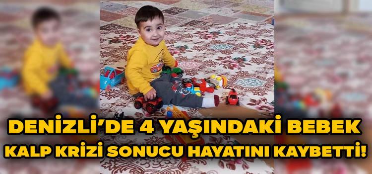 Denizli'de 4 Yaşındaki Çocuk Kalbine Yenildi!