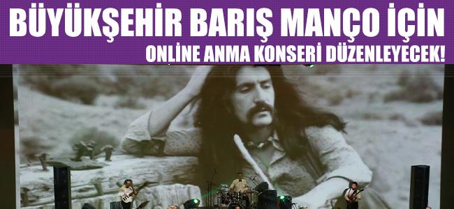 Büyükşehir Barış Manço İçin Online Anma Konseri Düzenleyecek!