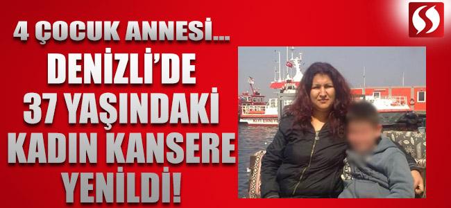 Denizli'de Genç Kadın Kansere Yenildi!