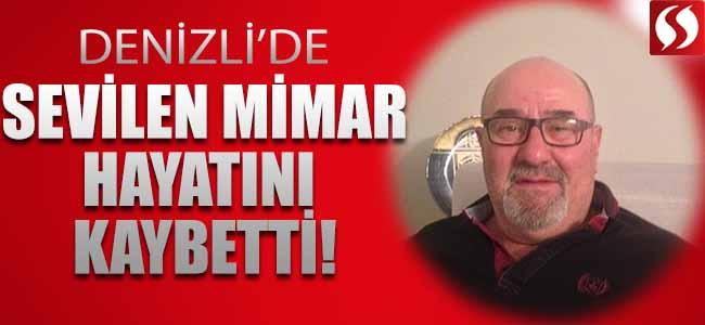 Denizli'de Sevilen Mimar Hayatını Kaybetti!