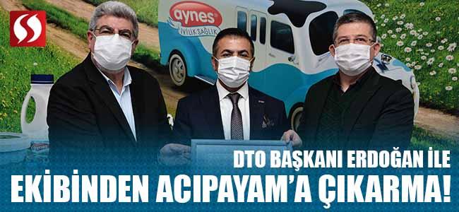 DTO BAŞKANI ERDOĞAN İLE EKİBİNDEN, ACIPAYAM'A ÇIKARMA!