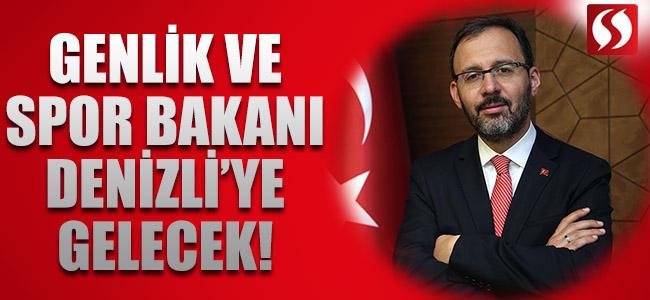 Gençlik ve Spor Bakanı Denizli'ye Gelecek!
