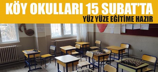 KÖY OKULLARI 15 ŞUBAT'TA YÜZ YÜZE EĞİTİME HAZIR!