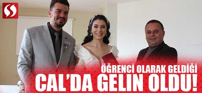 ÖĞRENCİ OLARAK GELDİĞİ ÇAL'DA GELİN OLDU!